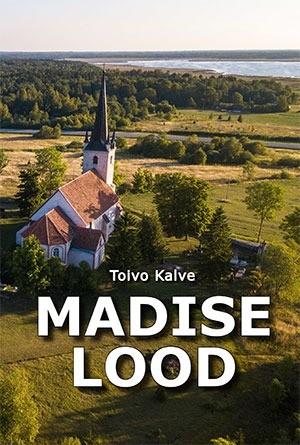 Toivo Kalve, MADISE LOOD